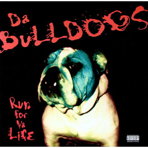 Da Bulldogs - Run for ya life