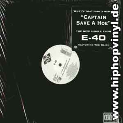 E-40 - Captain save a hoe