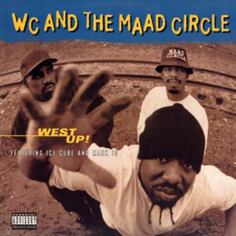 WC and the madd circle - West up! feat. Ice Cube & Mack 10