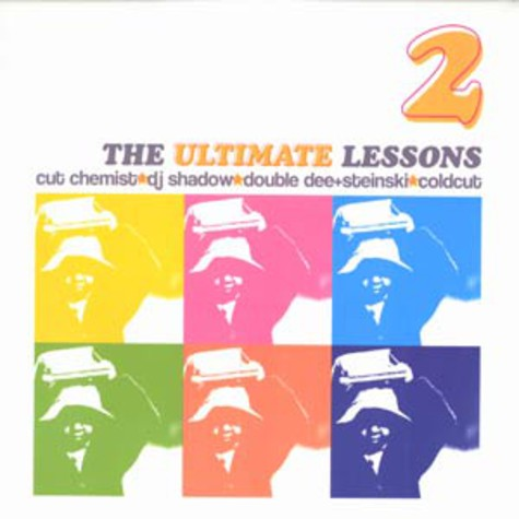Cut Chemist, DJ Shadow, Double Dee And Steinski & Coldcut - The ultimate lessons 2
