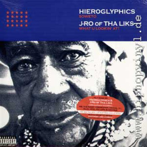 Hieroglyphics / J-Ro of Tha Liks - Soweto / What u lookin at ?