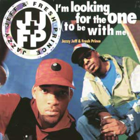 DJ Jazzy Jeff & The Fresh Prince - I'm Looking For The One