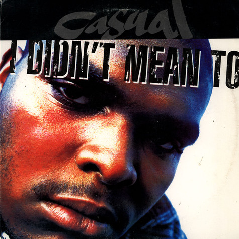Casual - I Didn't Mean To