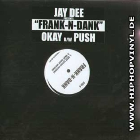 J Dilla aka Jay Dee presents Frank N Dank - Okay / push