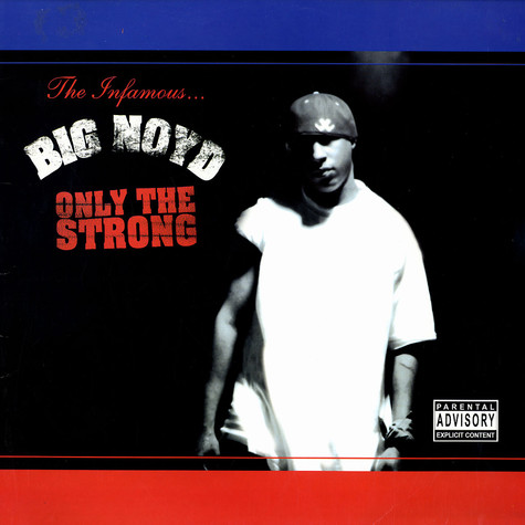 Big Noyd - Only the strong