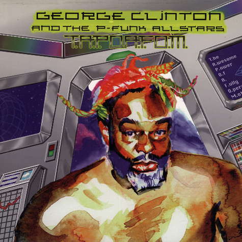 George Clinton and the P-Funk Allstars - T.a.p.o.a.f.o.m.