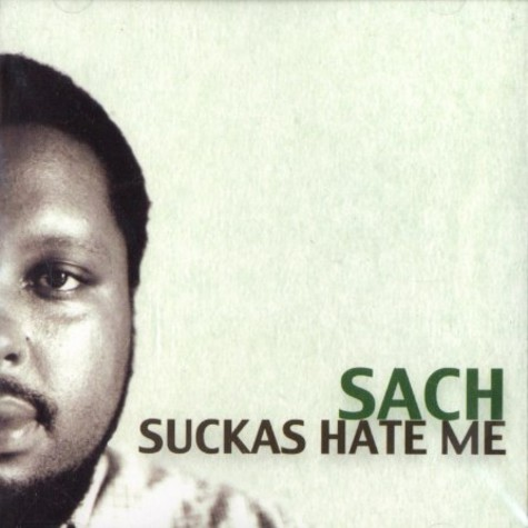 Sach of The Nonce - Suckas hate me