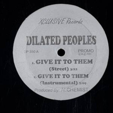 Dilated Peoples - Give it to them