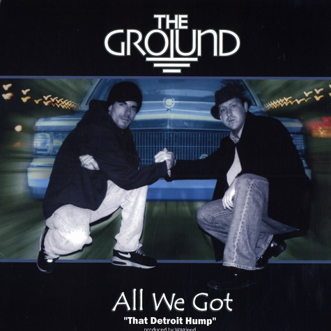 Ground, The - All we got