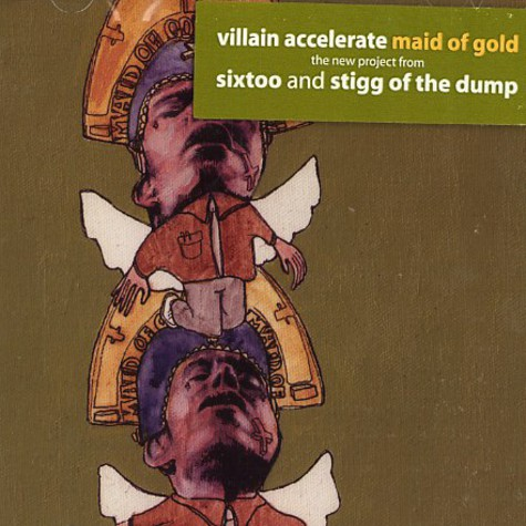Sixtoo & Stigg Of The Dump are Villain Accelerate - Maid of gold