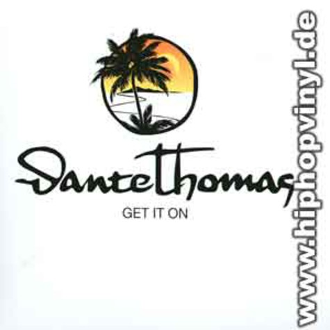 Dante Thomas - Get it on