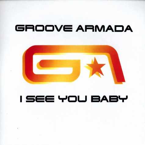 Groove Armada - I see you baby Fatboy Slim remix