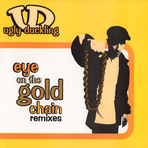 Ugly Duckling - Eye on the gold chain remixes