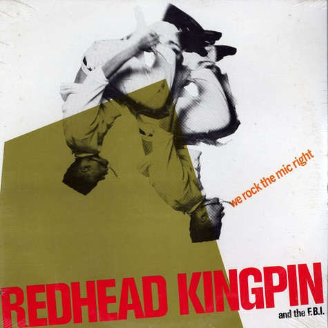 Redhead Kingpin and the F.B.I. - We rock the mic right