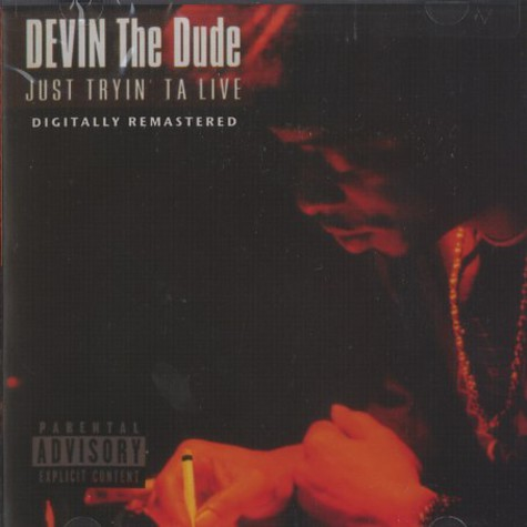 Devin The Dude - Just tryin ta live
