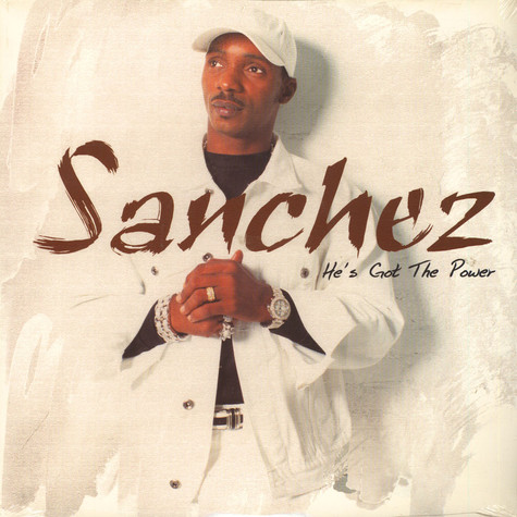 Sanchez - Hes got the power