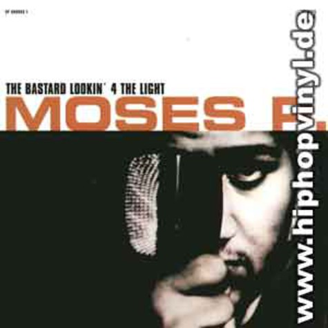 Moses P - The bastard lookin 4 the light