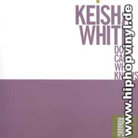 Keisha White - Dont care who knows feat. Cassidy