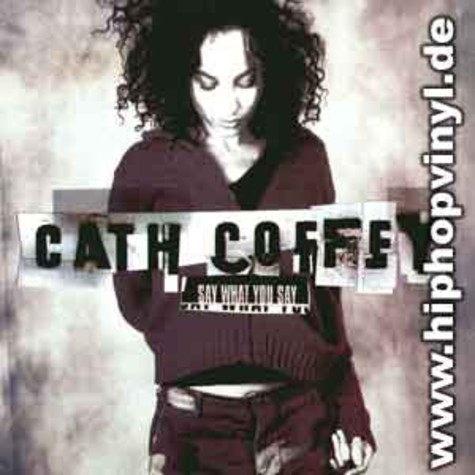 Cath Coffey - Say what you say