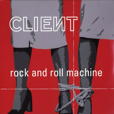 Client - Rock and roll machine