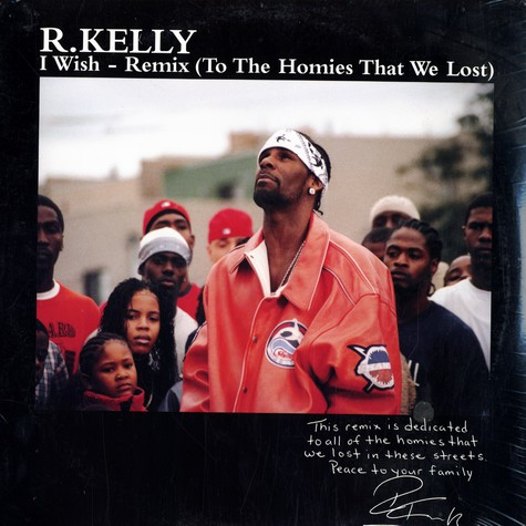 R. Kelly - I wish remix (to the homies we lost)