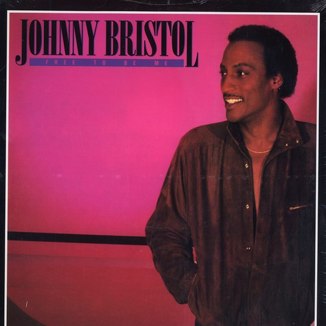 Johnny Bristol - Free To Be Me