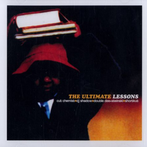 Cut Chemist, DJ Shadow, Double Dee And Steinski & DJ Shortkut - The ultimate lessons 1