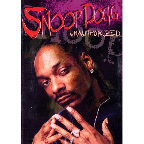 Snoop Dogg - Unauthorized