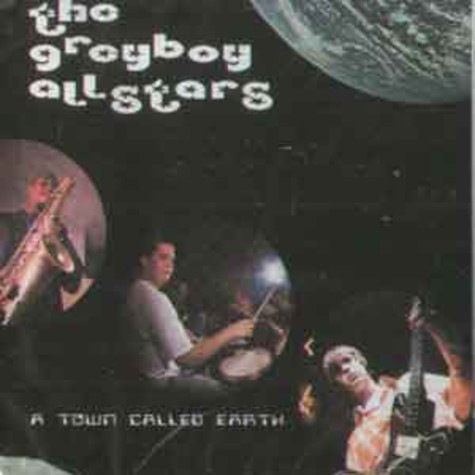 Greyboy Allstars - A town called earth