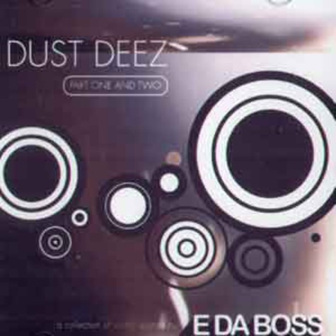 E Da Boss - Dust deez part1 & 2