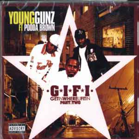 Young Gunz & Pooda Brown - G.I.F.I. - get in where u fit in part 2