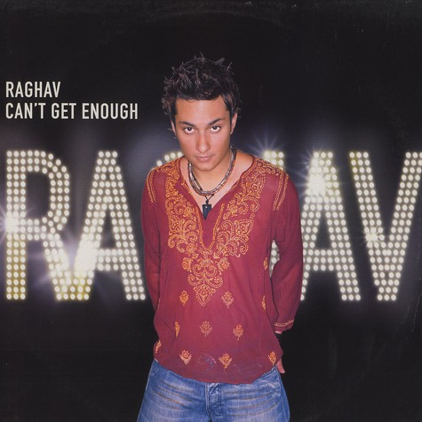Raghav - Can't get enough