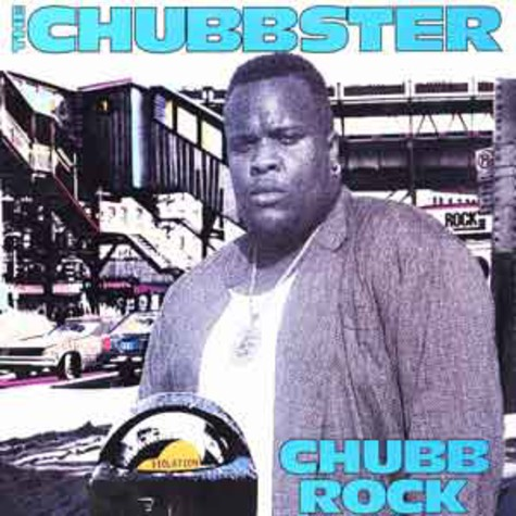 Chubb Rock - The chubbster