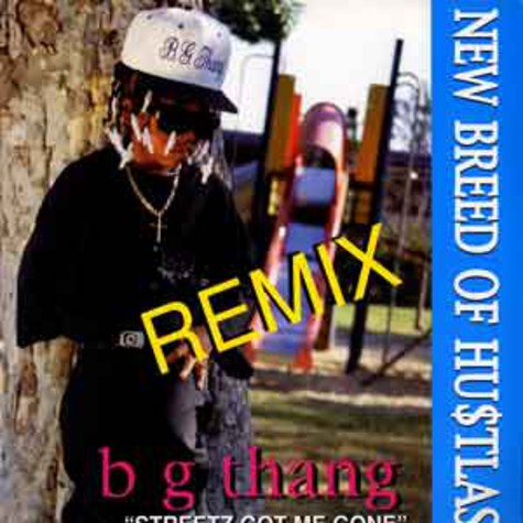 New Breed of Hustlas - B g thang remix