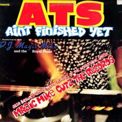 DJ Magic Mike and the Royal Posse - Aint finished yet feat. ATS