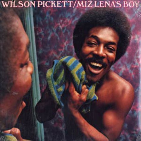 Wilson Pickett - Miz lena's boy