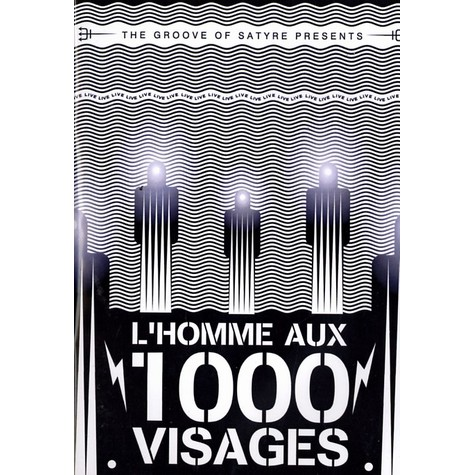 The Groove Of Satyre presents - L'homme aux 1000 visages