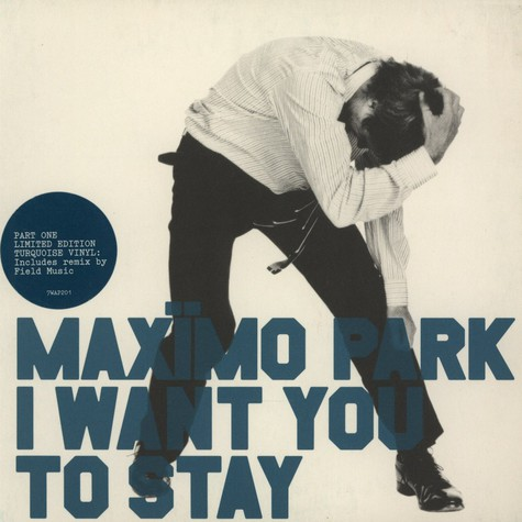 Maximo Park - I want to stay part 1