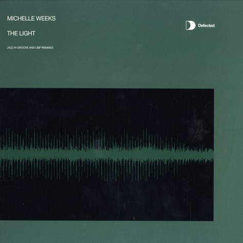 Michelle Weeks - The light Jazz-N-Groove and UBP remixes