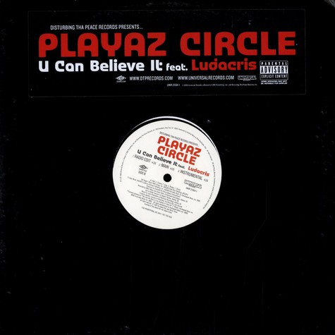 Playaz Circle of Disturbing Tha Peace - U can believe it feat. Ludacris