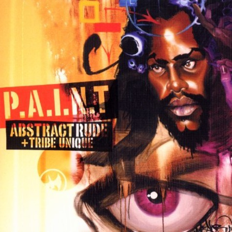 Abstract Rude & Tribe Unique - P.A.I.N.T