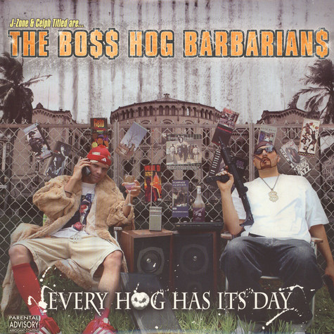 Boss Hog Barbarians, The (J-Zone & Celph Titled) - Every hog has its day