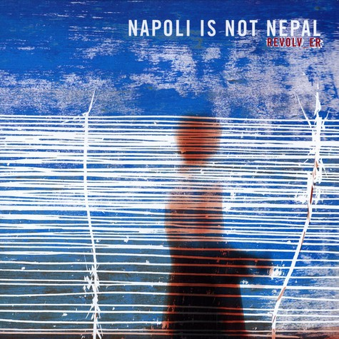 Napoli Is Not Nepal - Revolv er