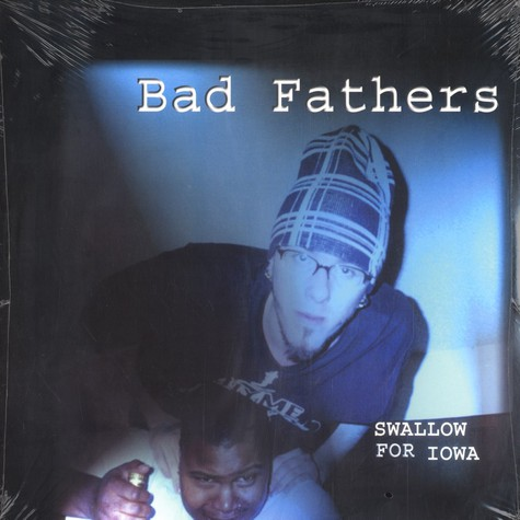Bad Fathers - Swallow for Iowa EP