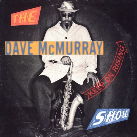 Dave McMurray - Keep on rising