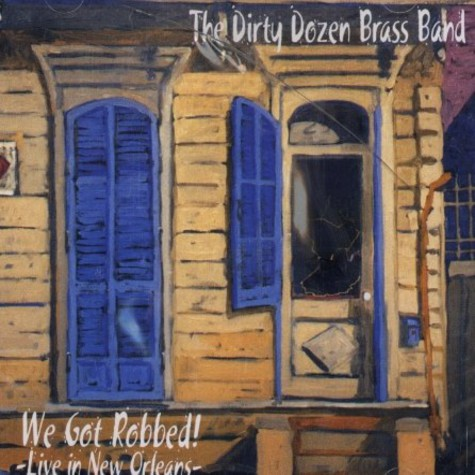 Dirty Dozen Brass Band, The - We got robbed - live in New Orleans