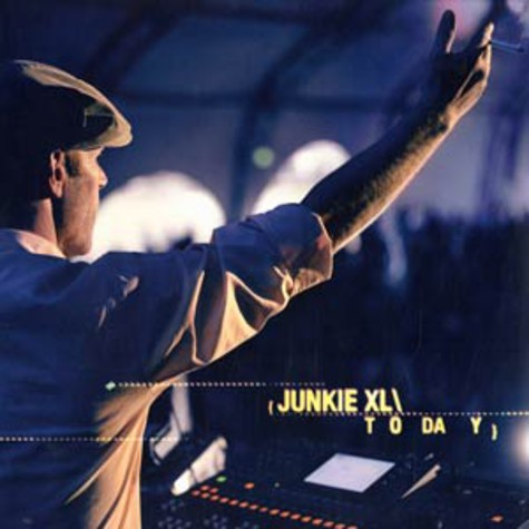 Junkie XL - Today