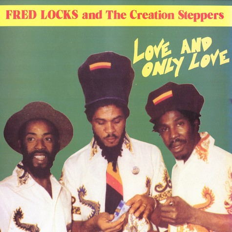 Fred Locks and The Creation Steppers - Love and only love