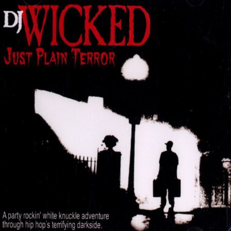 DJ Wicked - Just plain terror