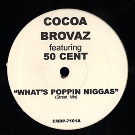 Cocoa Brovaz - What's poppin niggas feat. 50 Cent